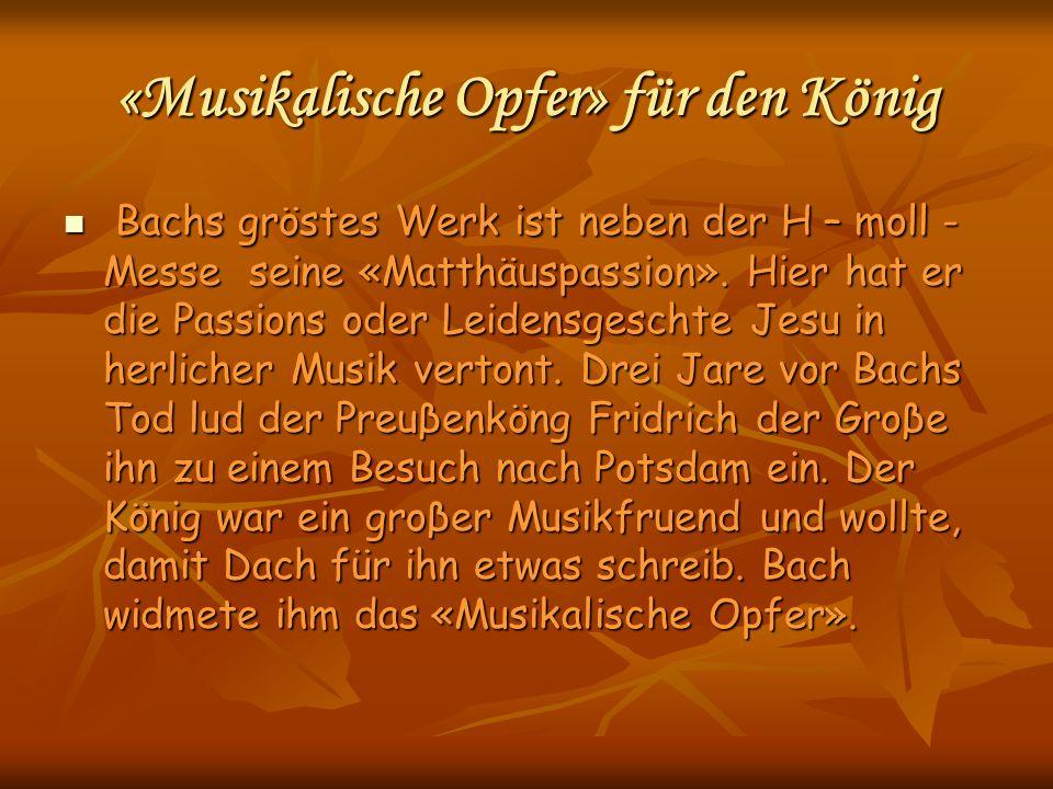 «Musikalische Opfer» für den König