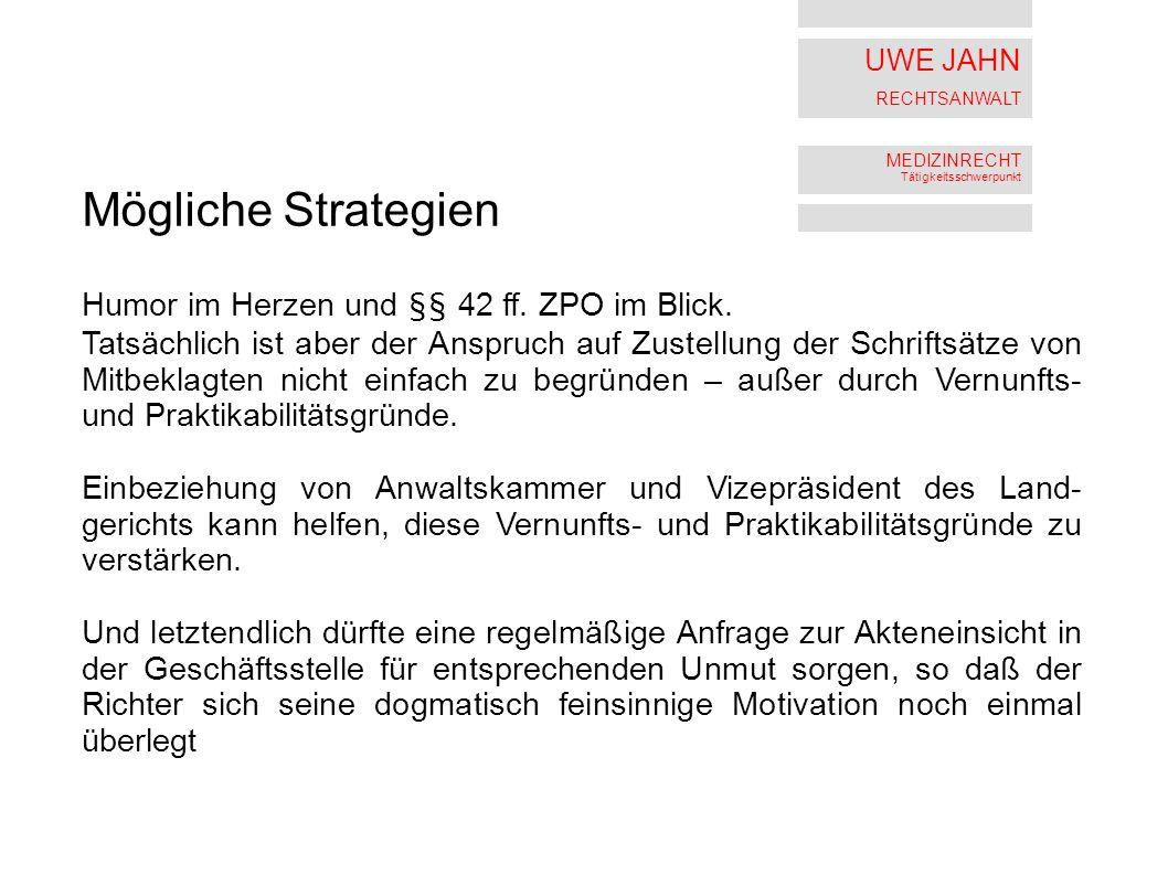 Mögliche Strategien Humor im Herzen und §§ 42 ff. ZPO im Blick.