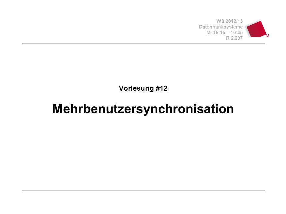 Vorlesung #12 Mehrbenutzersynchronisation