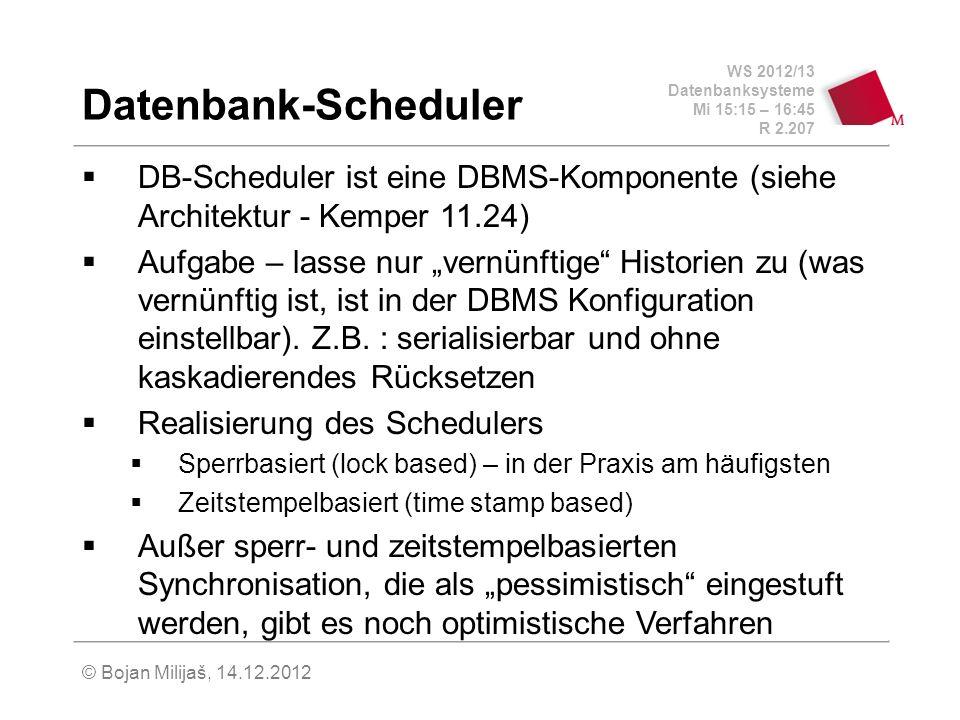 Datenbank-Scheduler DB-Scheduler ist eine DBMS-Komponente (siehe Architektur - Kemper 11.24)