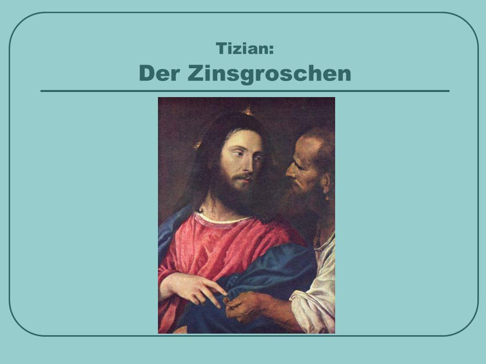 Tizian: Der Zinsgroschen
