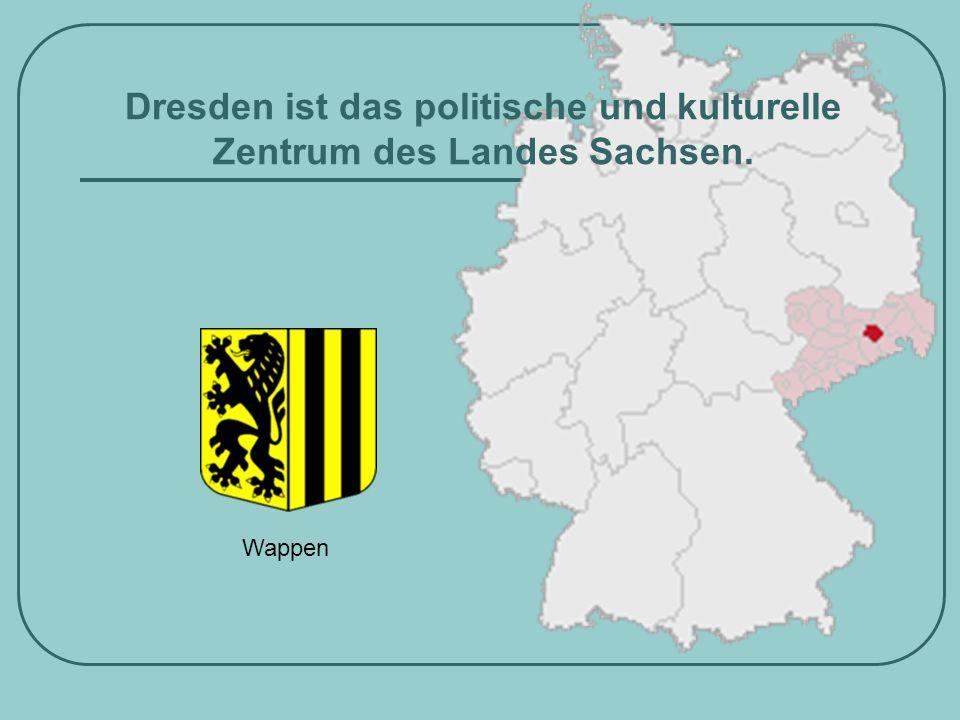 Dresden ist das politische und kulturelle Zentrum des Landes Sachsen.