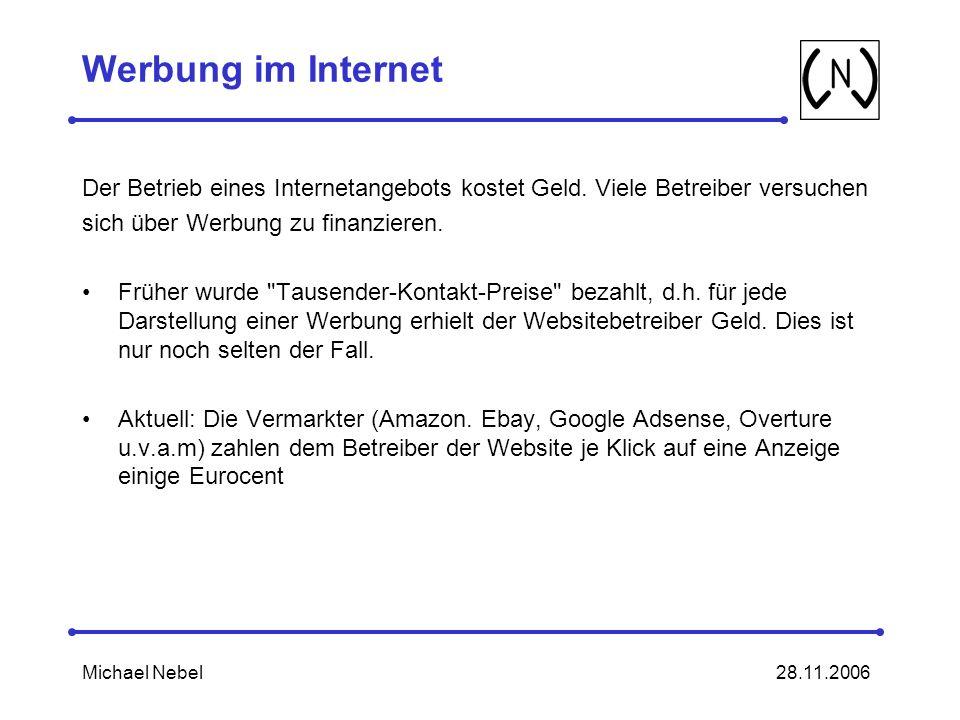 Werbung im Internet Der Betrieb eines Internetangebots kostet Geld. Viele Betreiber versuchen. sich über Werbung zu finanzieren.