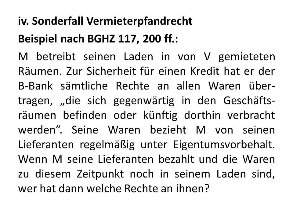 iv. Sonderfall Vermieterpfandrecht Beispiel nach BGHZ 117, 200 ff