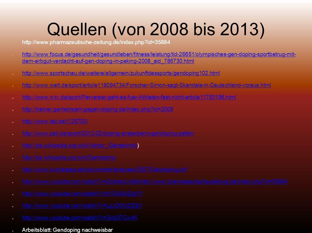 Quellen (von 2008 bis 2013) http://www.pharmazeutische-zeitung.de/index.php id=35884.