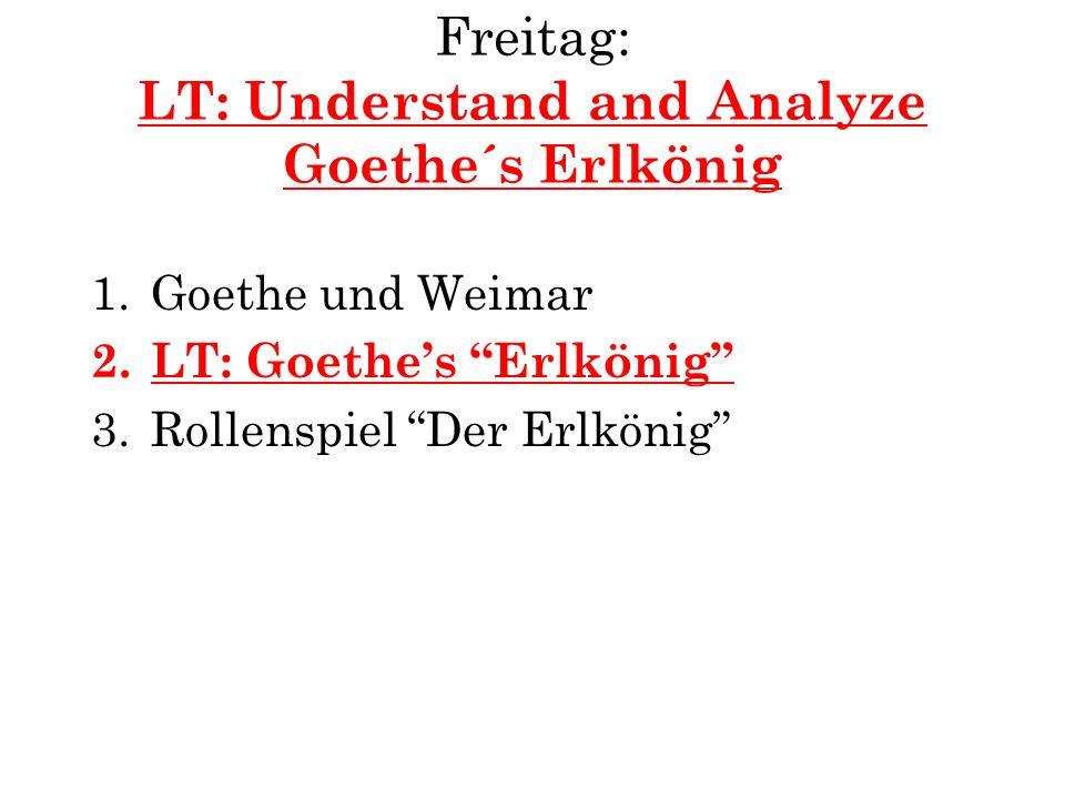 Freitag: LT: Understand and Analyze Goethe´s Erlkönig