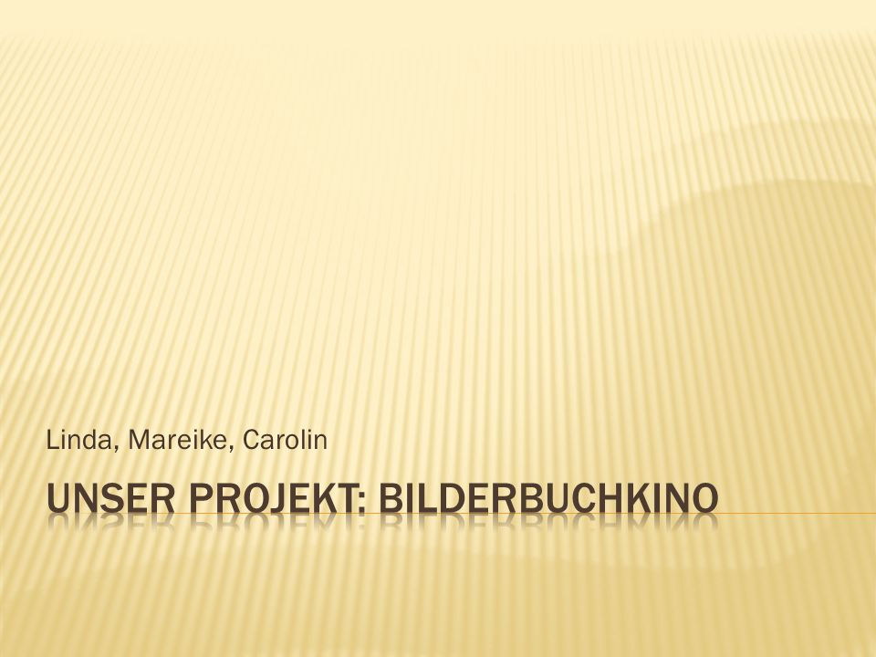 Unser Projekt: Bilderbuchkino