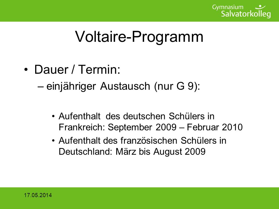 Voltaire-Programm Dauer / Termin: einjähriger Austausch (nur G 9):