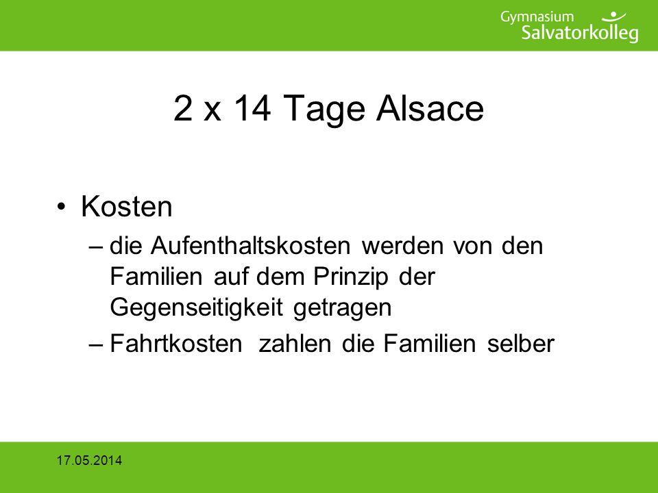 2 x 14 Tage Alsace Kosten. die Aufenthaltskosten werden von den Familien auf dem Prinzip der Gegenseitigkeit getragen.