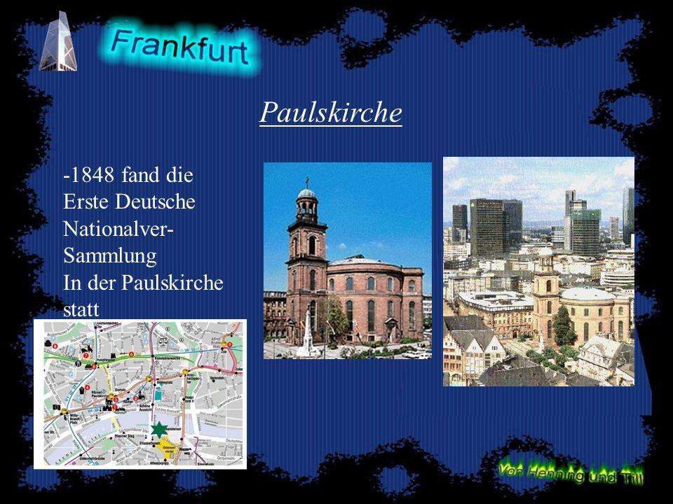 Paulskirche -1848 fand die Erste Deutsche Nationalver- Sammlung