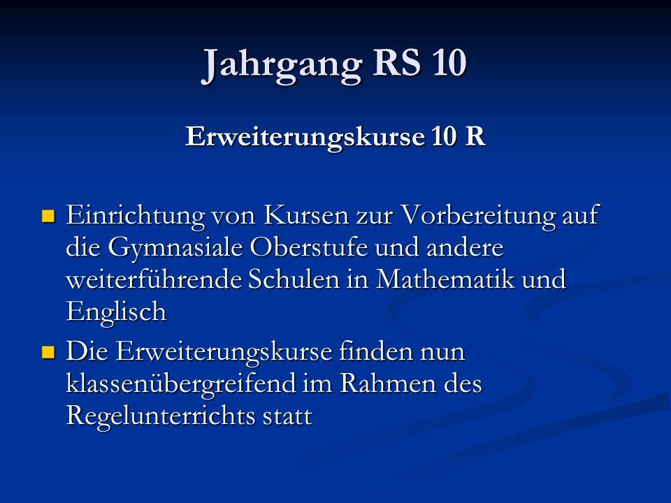Jahrgang RS 10 Erweiterungskurse 10 R