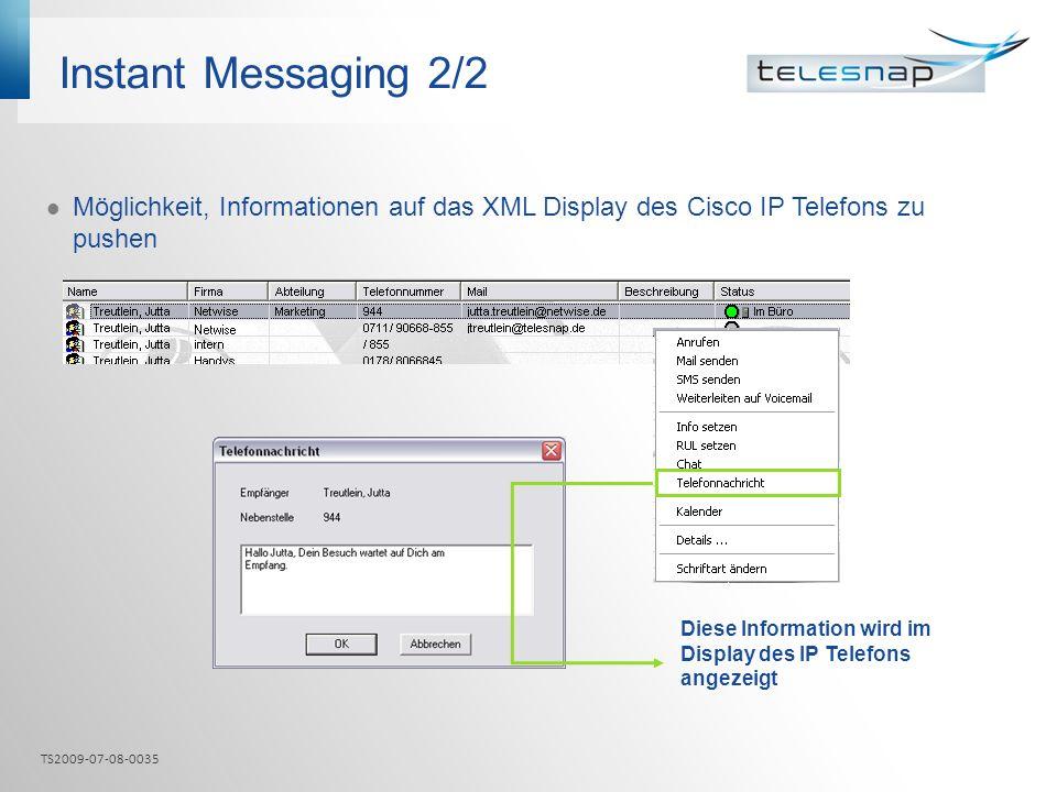 Instant Messaging 2/2 Möglichkeit, Informationen auf das XML Display des Cisco IP Telefons zu pushen.