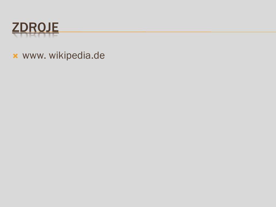 Zdroje www. wikipedia.de