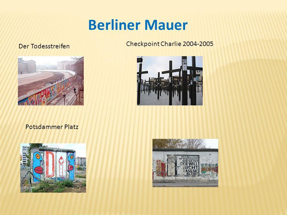 Berliner Mauer Checkpoint Charlie 2004-2005 Der Todesstreifen