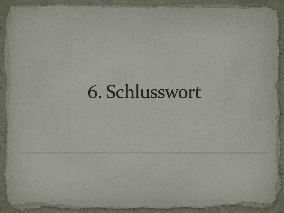 6. Schlusswort