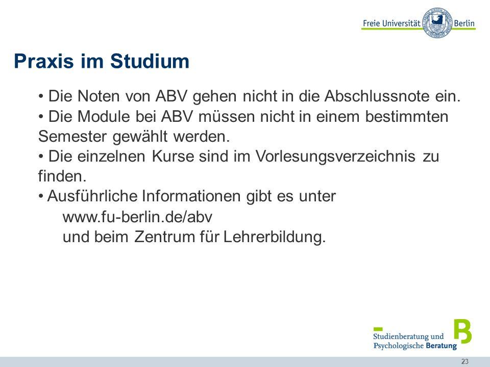 Praxis im Studium Die Noten von ABV gehen nicht in die Abschlussnote ein.