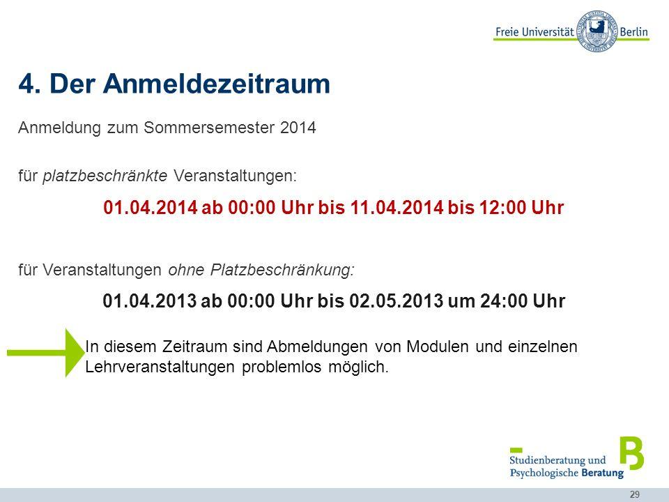 4. Der Anmeldezeitraum Anmeldung zum Sommersemester 2014. für platzbeschränkte Veranstaltungen:
