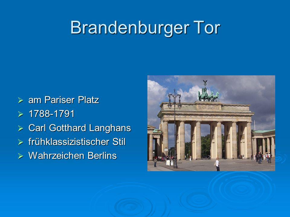 Brandenburger Tor am Pariser Platz 1788-1791 Carl Gotthard Langhans