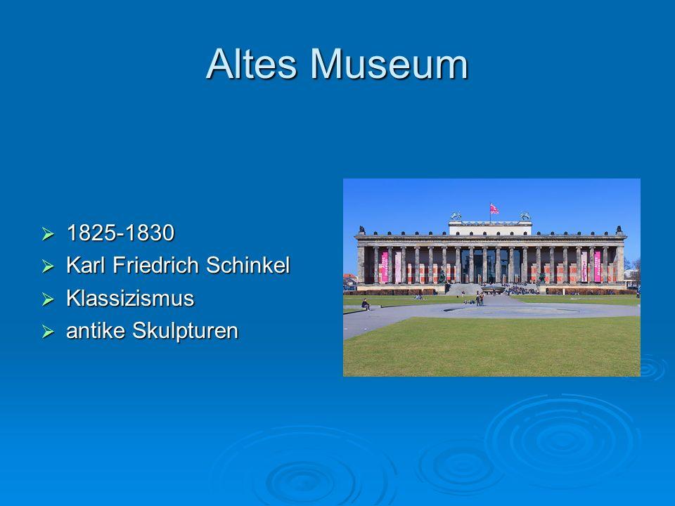Altes Museum 1825-1830 Karl Friedrich Schinkel Klassizismus