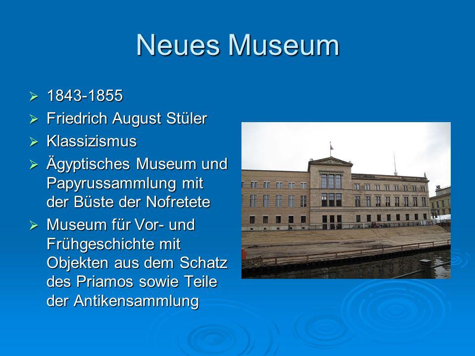 Neues Museum 1843-1855 Friedrich August Stüler Klassizismus