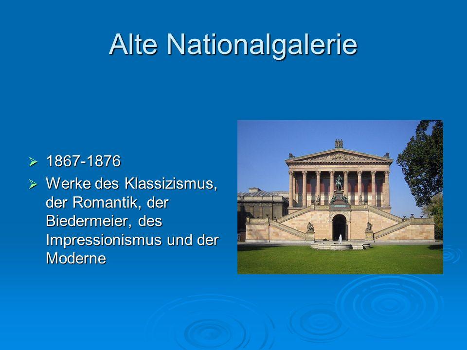 Alte Nationalgalerie 1867-1876