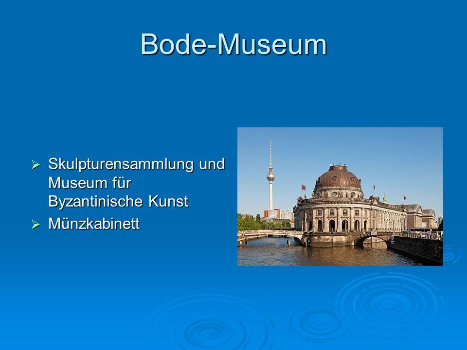 Bode-Museum Skulpturensammlung und Museum für Byzantinische Kunst