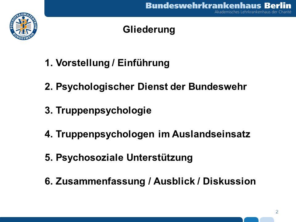 Gliederung Vorstellung / Einführung. 2. Psychologischer Dienst der Bundeswehr. 3. Truppenpsychologie.