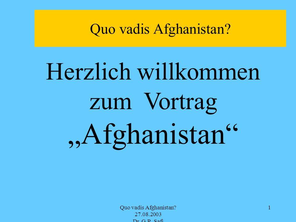 """""""Afghanistan Herzlich willkommen zum Vortrag Quo vadis Afghanistan"""