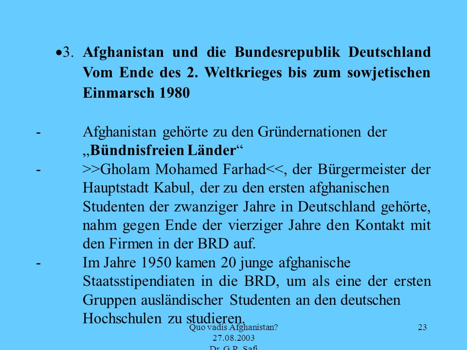 Quo vadis Afghanistan Dr. G.R. Safi
