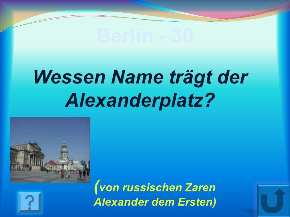 Wessen Name trägt der Alexanderplatz