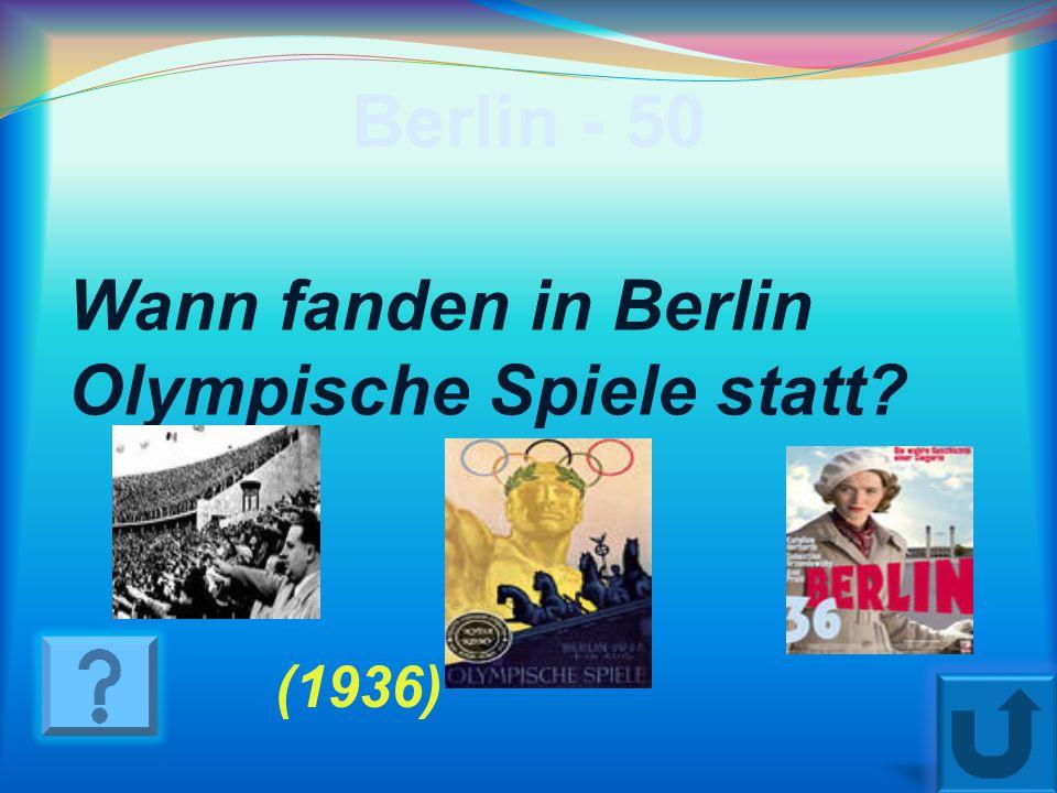 Berlin - 50 Wann fanden in Berlin Olympische Spiele statt (1936)