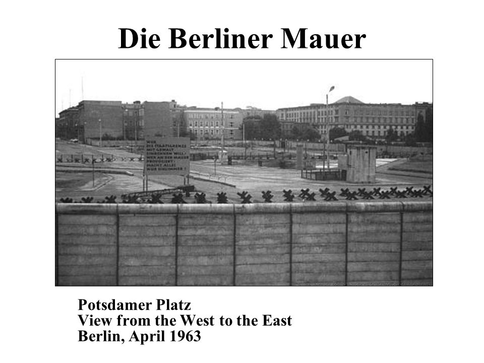Die Berliner Mauer Potsdamer Platz View from the West to the East Berlin, April 1963