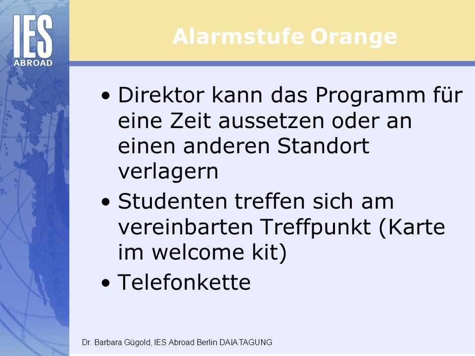 Alarmstufe Orange Direktor kann das Programm für eine Zeit aussetzen oder an einen anderen Standort verlagern.