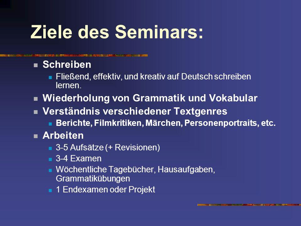 Ziele des Seminars: Schreiben Wiederholung von Grammatik und Vokabular