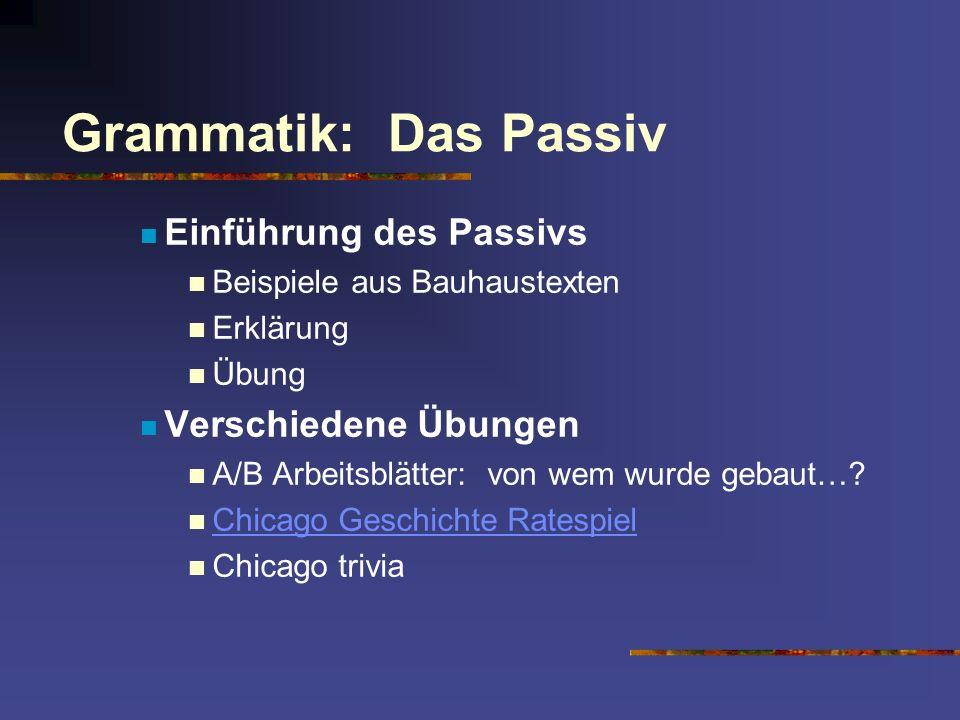 Grammatik: Das Passiv Einführung des Passivs Verschiedene Übungen