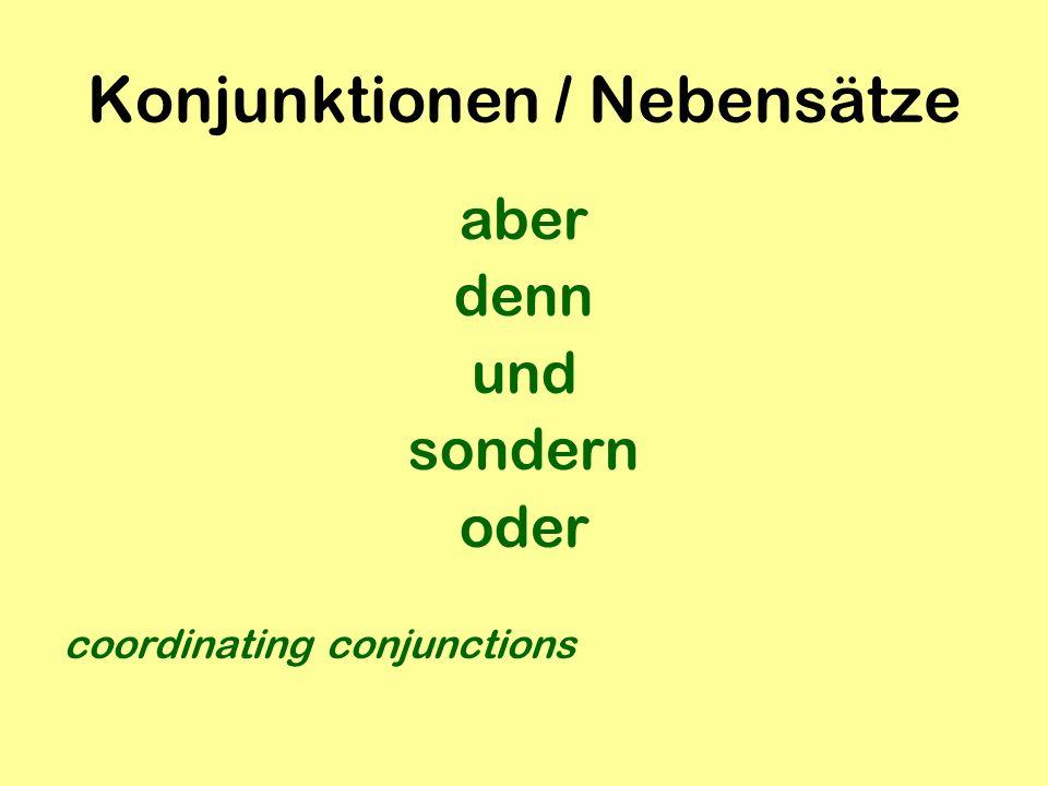 Konjunktionen / Nebensätze