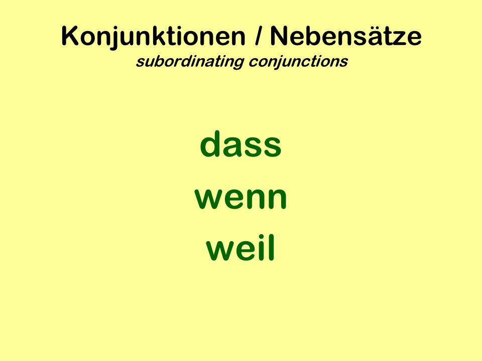 Konjunktionen / Nebensätze subordinating conjunctions