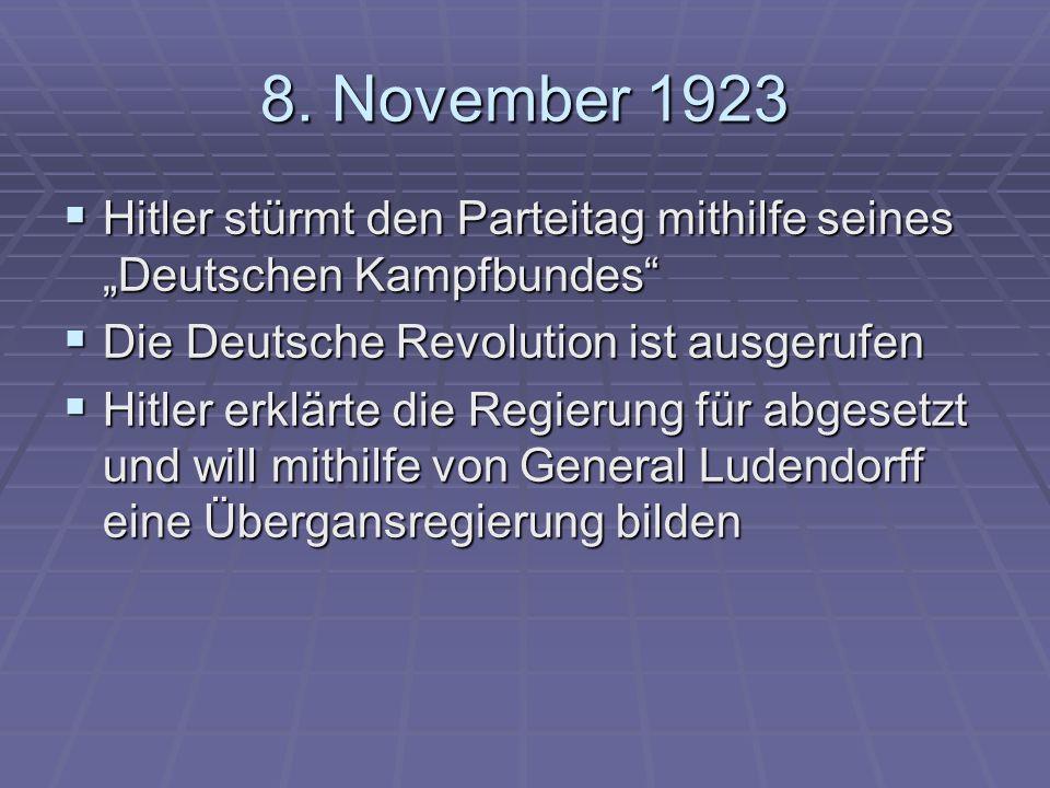 """8. November 1923 Hitler stürmt den Parteitag mithilfe seines """"Deutschen Kampfbundes Die Deutsche Revolution ist ausgerufen."""