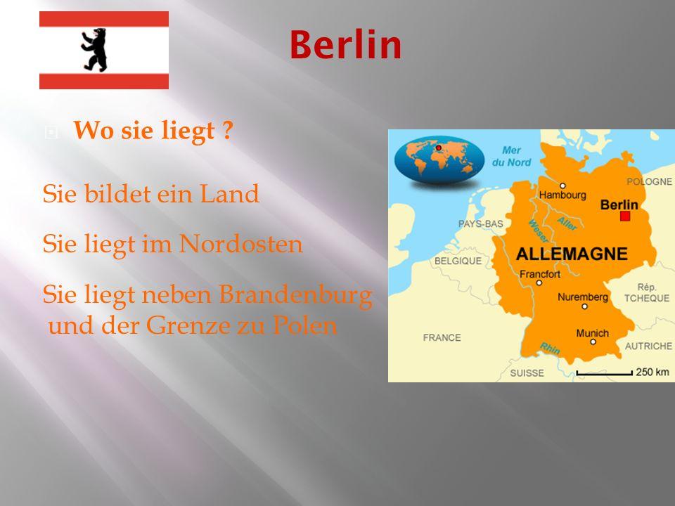 Berlin Wo sie liegt Sie bildet ein Land Sie liegt im Nordosten