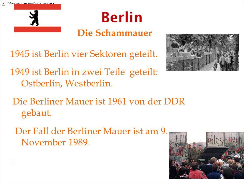 Berlin Die Schammauer 1945 ist Berlin vier Sektoren geteilt.