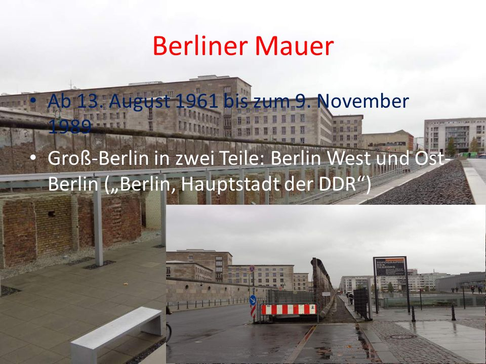 Berliner Mauer Ab 13. August 1961 bis zum 9. November 1989