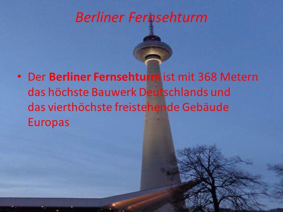 Berliner Fernsehturm Der Berliner Fernsehturm ist mit 368 Metern das höchste Bauwerk Deutschlands und das vierthöchste freistehende Gebäude Europas.