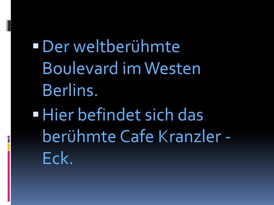 Der weltberühmte Boulevard im Westen Berlins.