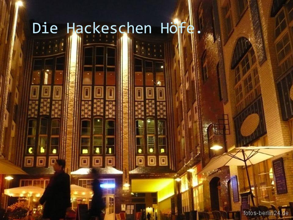 Die Hackeschen Höfe.