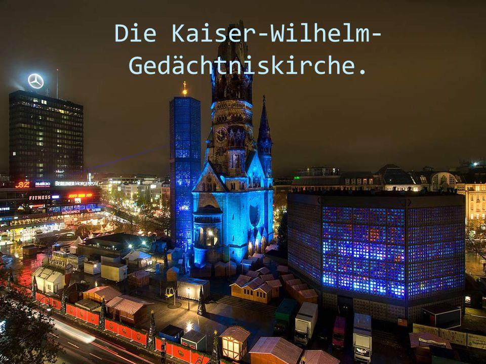 Die Kaiser-Wilhelm-Gedächtniskirche.