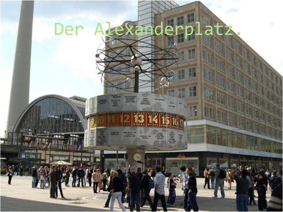 Der Alexanderplatz.