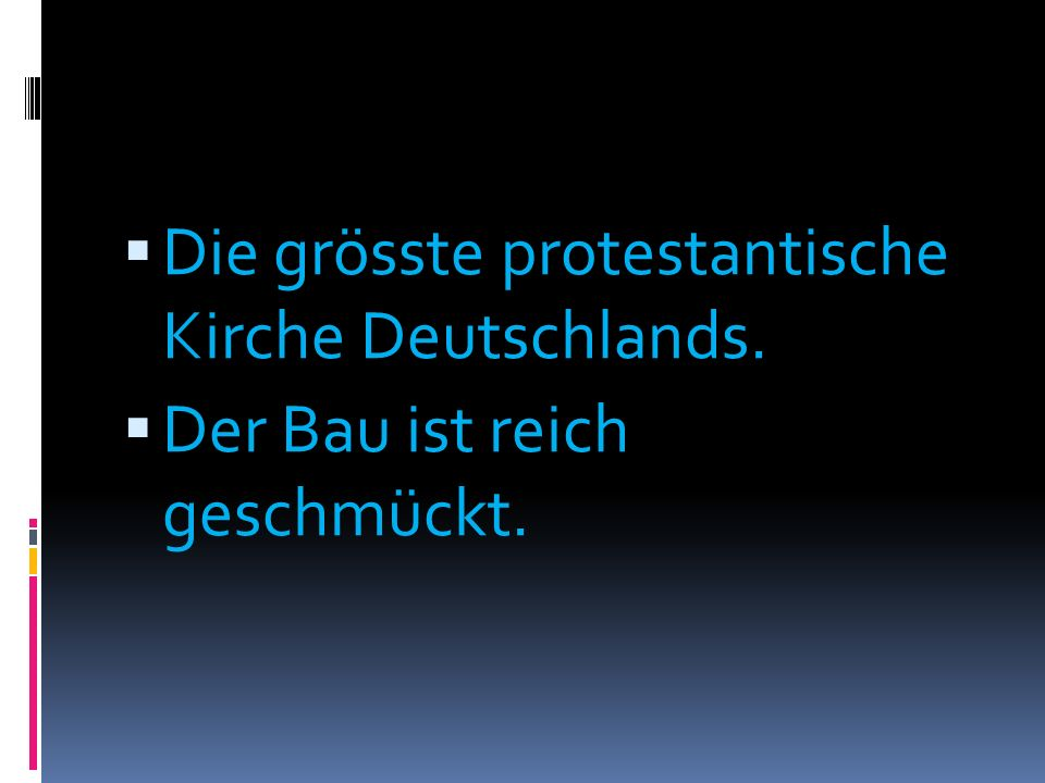 Die grösste protestantische Kirche Deutschlands.