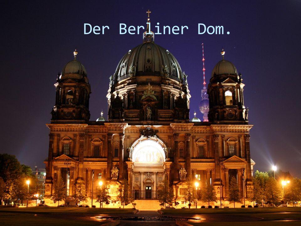 Der Berliner Dom.