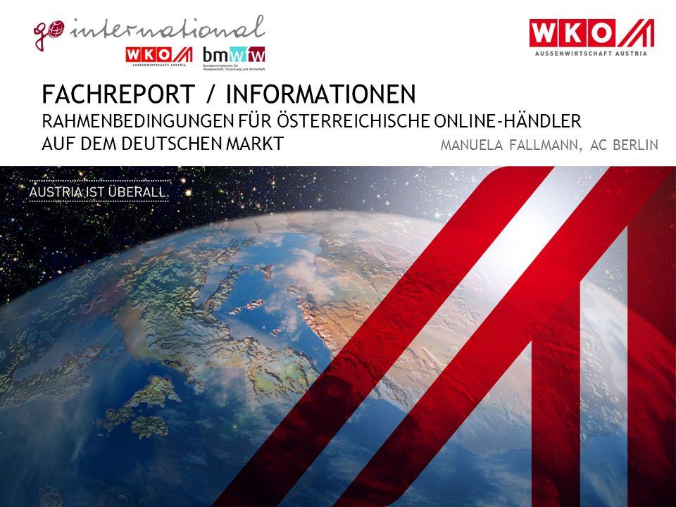 Fachreport / Informationen rahmenbedingungen für österrEICHISCHE online-Händler auf dem deutschen markt Manuela fallmann, AC Berlin