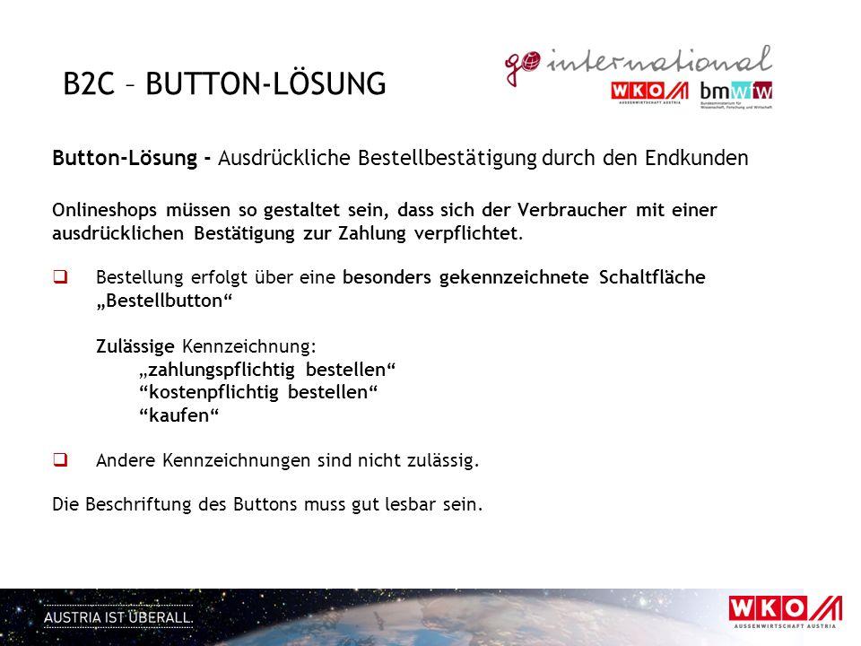 B2C – Button-Lösung Button-Lösung - Ausdrückliche Bestellbestätigung durch den Endkunden.